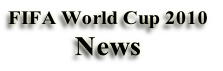 FIFA World Cup 2010 News