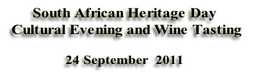 South African Heritage Day  Cultural Evening and Wine Tasting   24 September  2011